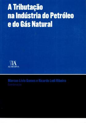 A Tributação na Indústria do Petróleo e Gás Natural