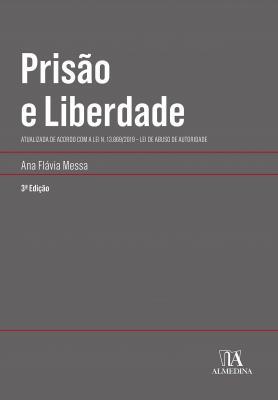 Prisão e Liberdade: Atualizada de acordo com a Lei n. 13.869/2019 - Lei de Abuso de Autoridade (Coleção Manuais Universitários)
