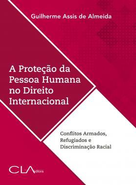 A proteção da pessoa humana no direito internacional