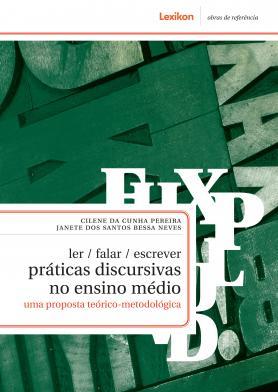 Ler/ falar/ escrever - práticas discursivas