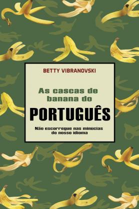 As cascas de banana do PORTUGUÊS