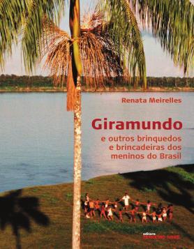 Giramundo e outros brinquedos e brincadeiras dos meninos do Brasil