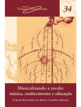 Musicalizando a Escola: Música, conhecimento e educação
