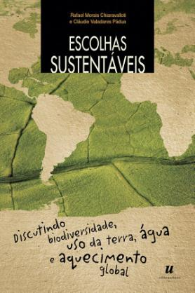 Escolhas Sustentáveis - Discutindo Biodiversidade, Uso da Terra, Água e Aquecimento Global