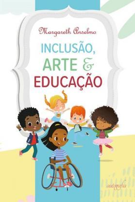 Inclusão, Arte e Educação