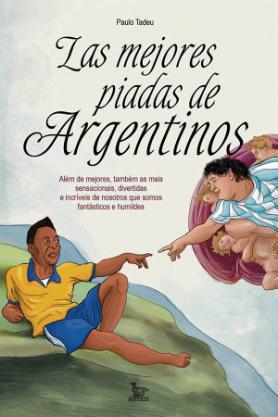Las Mejores Piadas de Argentinos