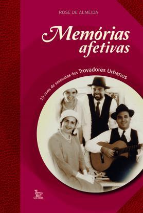 Memórias Afetivas - 25 anos de serenatas dos Trovadores Urbanos
