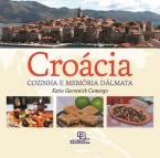 Croácia - Cozinha e memoria dálmata