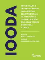 Roteiro para o desenvolvimento dos aspectos computacionais da inteligência organizacional em organizações orientadas a dados – IOODA