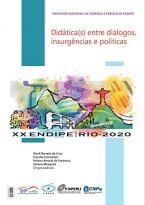 Didática(s) entre diálogos, insurgências e políticas
