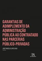 Garantias de Adimplemento da Administração Pública ao Contratado nas Parcerias Público-Privadas