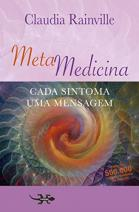 Metamedicina; Cada sintoma uma mensagem
