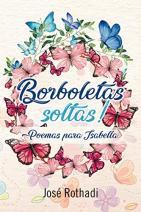 Borboletas Soltas - Poemas para Isabella