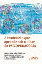Instituição que aprende sob o olhar da Psicopedagogia
