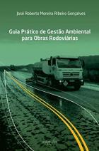 Guia prático de gestão ambiental para obras rodoviárias