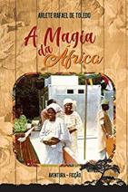 A magia da África - aventura e ficção