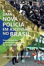 Uma nova polícia em ascensão no Brasil; Experiências das guardas civis municipais do Grande ACBDMR