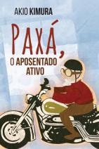 Paxá, o aposentado ativo