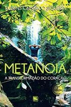 Metanoia - A Transformação do Coração