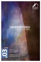 Revista Observatório Itaú Cultural N° 03: Valores para uma Política Cultural
