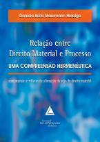 Relação Entre Direito Material e Processo - Uma Compreensão Hermenêutica