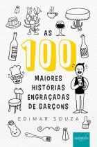 As 100 maiores histórias engraçadas de garçons