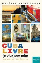 Cuba livre (e vive) em mim