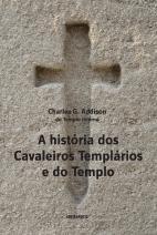 A História dos Cavaleiros Templários
