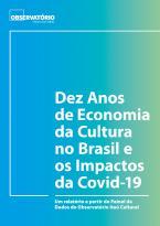 Dez Anos de Economia da Cultura no Brasil e os Impactos da Covid-19