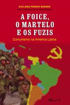 A foice, o martelo e os fuzis: Comunismo na América Latina