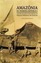 Amazônia na Primeira República através do acervo documental do Arquivo Histórico do Exército