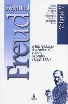 Edição Standard Brasileira das Obras Psicológicas Completas de Sigmund Freud Volume V: A Interpretação dos Sonhos vol. II e Sobre os Sonhos (1900-1901)