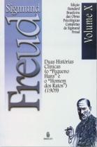"""Edição Standard Brasileira das Obras Psicológicas Completas de Sigmund Freud Volume X: Duas Histórias Clínicas (o """"Pequeno Hans"""" e o """"Homem dos Ratos"""") (1909)"""