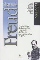 Edição Standard Brasileira das Obras Psicológicas Completas de Sigmund Freud Volume XI: Cinco Lições de Psicanálise, Leonardo da Vinci e outros Trabalhos (1910)