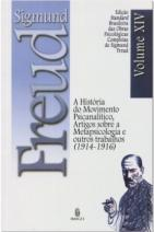 Edição Standard Brasileira das Obras Psicológicas Completas de Sigmund Freud Volume XIV: A História do Movimento Psicanalítico, Artigos sobre Metapsicologia e outros Trabalhos (1914-1916)