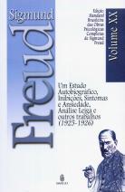 Edição Standard Brasileira das Obras Psicológicas Completas de Sigmund Freud Volume XX: Um Estudo Autobiográfico, Inibições, Sintomas e Ansiedade / Análise Leiga e outros Trabalhos (1925-1926)