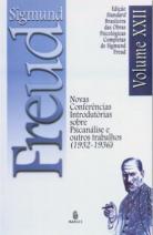 Edição Standard Brasileira das Obras Psicológicas Completas de Sigmund Freud Volume XXII: Novas Conferências Introdutórias sobre Psicanálise e outros Trabalhos (1932-1936)