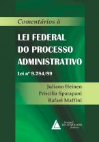 Comentários à Lei Federal do Processo Administrativo lei nº 9.784/99