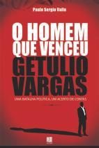 O homem que venceu Getúlio Vargas