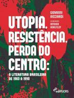 Utopia, resistência, perda do centro