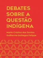 Debates sobre a questão indígena