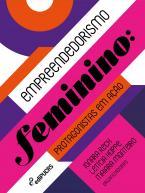 Empreendedorismo feminino:  Protagonistas em ação