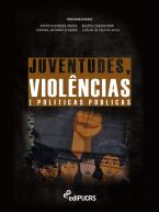 Juventudes, violências e políticas públicas
