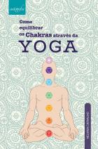 Como equilibrar os chakras através da Yoga