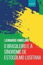 O brasileiro e a síndrome de Estocolmo lusitana
