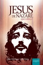 Jesus de Nazaré, que cabeça!
