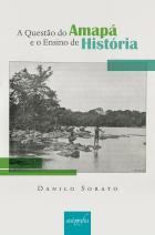 A questão do Amapá e o ensino de história