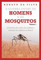 A guerra entre os homens e os mosquitos