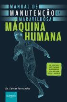 Manual de manutenção da maravilhosa máquina humana