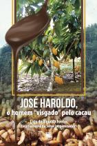 """José Haroldo, o homem """"visgado"""" pelo cacau"""